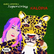 ORCHESTRA SUPERSTRING - KALOPIA