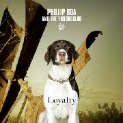 BOA, PHILLIP -& THE VOODOO CLUB- - LOYALTY
