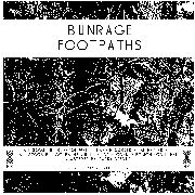 BUNRAGE/FOOTHPATHS - SPLIT LP