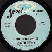 HOOKER, JOHN LEE - I FEEL GOOD, PARTS 1 & 2