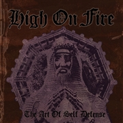 HIGH ON FIRE - THE ART OF SELF DEFENSE (2LP)