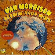 MORRISON, VAN - BLOWIN' YOUR MIND
