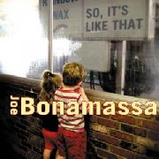BONAMASSA, JOE - SO, IT'S LIKE THAT