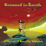CROWNED IN EARTH - A VORTEX OF EARTHLY CHIMES