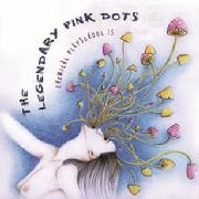 LEGENDARY PINK DOTS - CHEMICAL PLAYSCHOOL 15