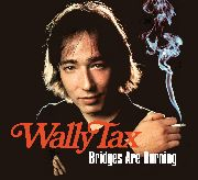 TAX, WALLY - BRIDGES ARE BURNING (2CD)