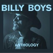 BILLY BOYS - BILLY BOYS ANTHOLOGY