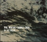 MINTON, PHIL -& AUDREY CHEN- - BY THE STREAM