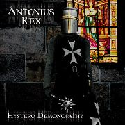ANTONIUS REX - HYSTERO DEMONOPATHY