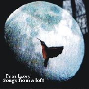 LACEY, PETER - SONGS FROM A LOFT