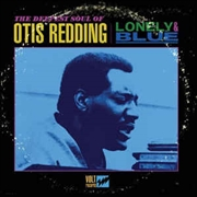 REDDING, OTIS - LONELY & BLUE: DEEPEST SOUL OF OTIS REDDING