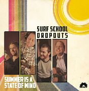 SURF SCHOOL DROPOUTS - SUMMER IS A STATE OF MIND