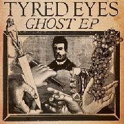 TYRED EYES - GHOST