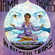 THOMAS, IRMA - IN BETWEEN TEARS (USA)