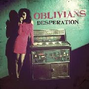 OBLIVIANS - DESPERATION