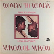 BROWN, SHIRLEY - WOMAN TO WOMAN