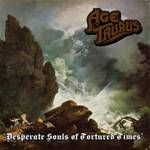 AGE OF TAURUS - DESPERATE SOULS OF TORMENTED TIMES