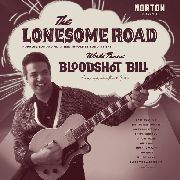 BLOODSHOT BILL - THE LONESOME ROAD