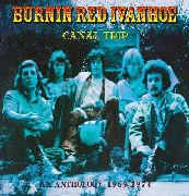 BURNIN RED IVANHOE - CANAL TRIP (AN ANTHOLOGY) (2CD)