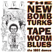 "NEW BOMB TURKS - TAPEWORM BLUES (10"")"
