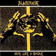 BLACKHOUSE - HOPE LIKE A CANDLE