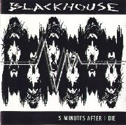 BLACKHOUSE - FIVE MINUTES AFTER I DIE