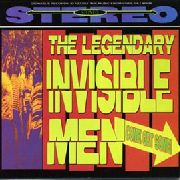 LEGENDARY INVISIBLE MEN - COME GET SOME