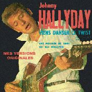 HALLYDAY, JOHNNY - VIENS DANSER LE TWIST (MES VERSIONS ORIGINALES)