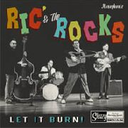 RIC & THE ROCKS - LET IT BURN