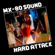 MX-80 SOUND - HARD ATTACK (2CD)