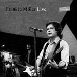 MILLER, FRANKIE - LIVE AT ROCKPALAST-LORELEY 1982 (2LP)