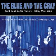 BLUE AND THE GRAY - DON'T SEND ME NO FLOWERS/WINE WINE WINE