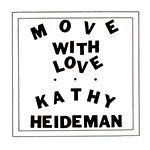 HEIDEMAN, KATHY - MOVE WITH LOVE