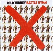 WILD TURKEY - BATTLE HYMN