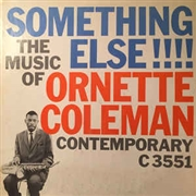 COLEMAN, ORNETTE - THE MUSIC OF ORNETTE COLEMAN: SOMETHING ELSE