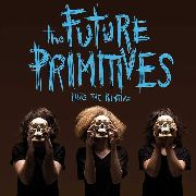 FUTURE PRIMITIVES - INTO THE PRIMITIVE