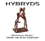HYBRYDS - MYTHICAL MUSIC FROM THE 21ST CENTURY