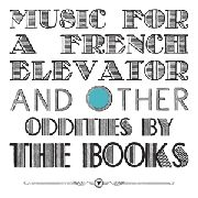 BOOKS - MUSIC FOR A FRENCH ELEVATOR & OTHER ODDITIES (2LP)