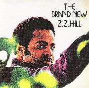 HILL, Z.Z. - THE BRAND NEW Z.Z. HILL