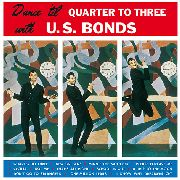 BONDS, GARY U.S. - DANCE 'TIL QUARTER TO THREE
