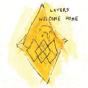 LOVERS - WELCOME HOME
