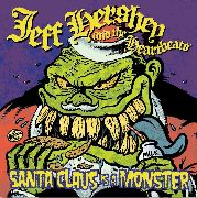 HERSHEY, JEFF -& THE HEARTBEATS- - SANTA CLAUS IS A MONSTER