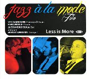JAZZ A LA MODE TRIO - LESS IS MORE