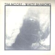 MOORE, TIM - WHITE SHADOW