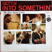 BAILEY, DAVE -SEXTET- - GETTIN' INTO SOMETHING (180G)