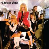 CATHOLIC GIRLS - CATHOLIC GIRLS
