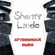 SHERIFF LINDO - AFTERSHOCK DUBS