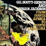 SCOTT-HERON, GIL -& BRIAN JACKSON- - FROM SOUTH AFRICA TO SOUTH CAROLINA (180GR)