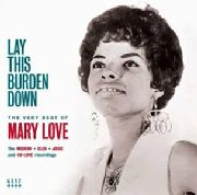 LOVE, MARY - LAY THIS BURDEN DOWN: THE VERY BEST OF MARY LOVE
