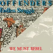 OFFENDERS (USA) - ENDLESS STRUGGLE/WE MUST REBEL (2LP)